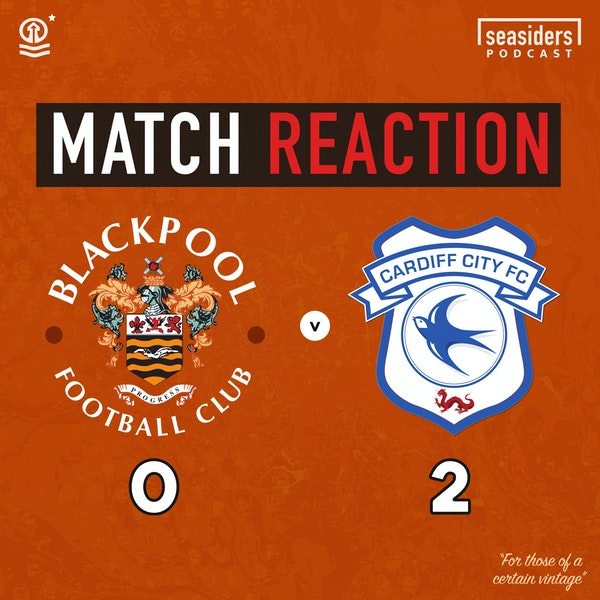 Blackpool 0 - Cardiff 2 : Match Reaction (and Cov preview) Image