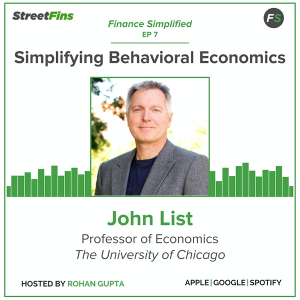 EP 7 — Simplifying Behavioral Economics With John List Of The University of Chicago Image