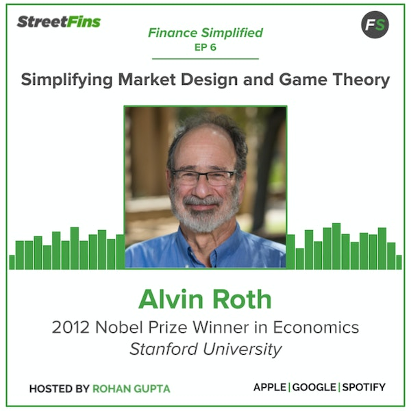 EP 6 — Simplifying Market Design and Game Theory with Alvin Roth of Stanford University Image