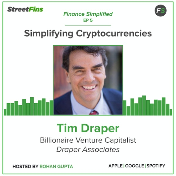 EP 5 — Simplifying Cryptocurrencies with Tim Draper of Draper Associates Image