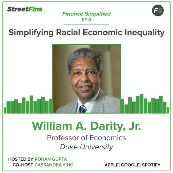 "EP 8 — Simplifying Racial Economic Inequality With William ""Sandy"" Darity Jr. Of Duke University Image"