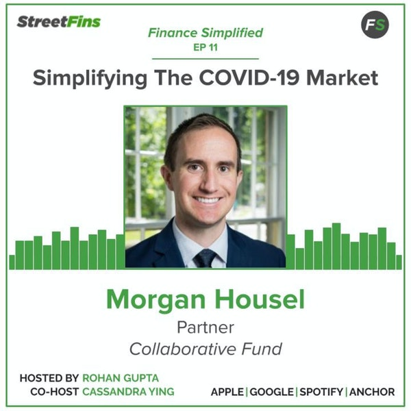 EP 11 — Simplifying The COVID-19 Market with Morgan Housel of The Collaborative Fund Image