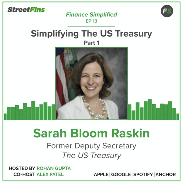 EP 13 — Simplifying The US Treasury Part 1 with Sarah Bloom Raskin, formerly of The US Treasury Image