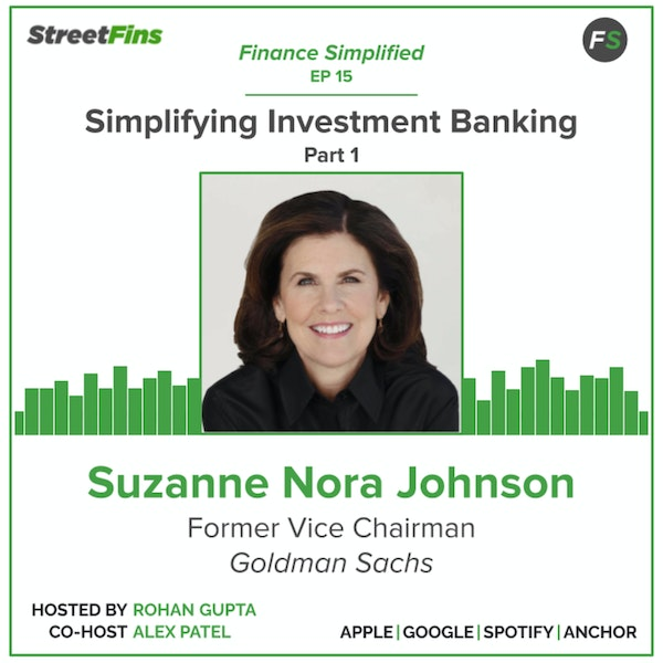 EP 15 — Simplifying Investment Banking Part 1 with Suzanne Nora Johnson, formerly of Goldman Sachs Image