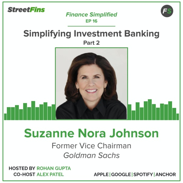 EP 16 — Simplifying Investment Banking Part 2 with Suzanne Nora Johnson, formerly of Goldman Sachs Image