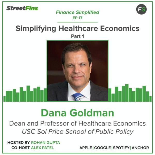 EP 17 — Simplifying Healthcare Economics Part 1 with Dana Goldman of the University of Southern California Image