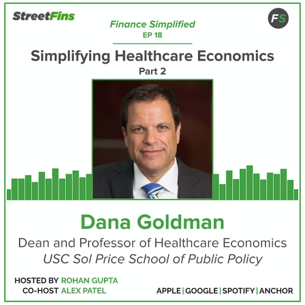 EP 18 — Simplifying Healthcare Economics Part 2 with Dana Goldman of the University of Southern California Image