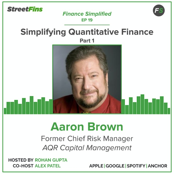 EP 19 — Simplifying Quantitative Finance Part 1 with Aaron Brown, formerly of AQR Capital Management Image