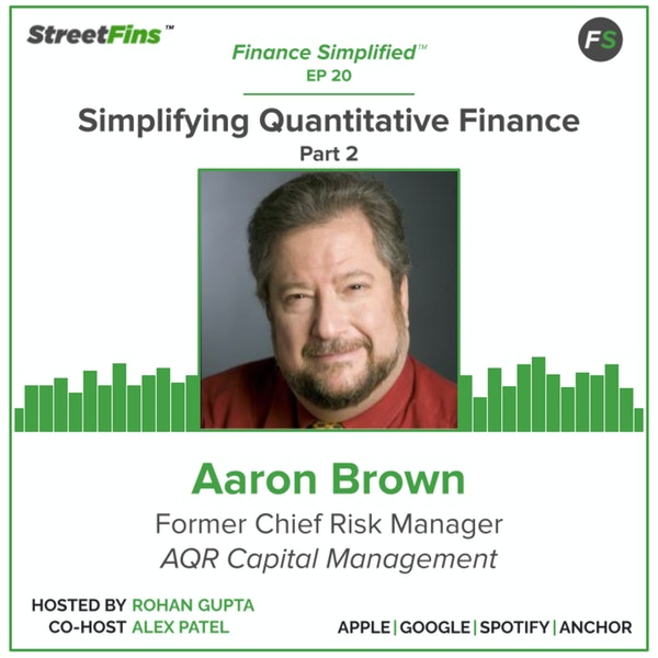 EP 20 — Simplifying Quantitative Finance Part 2 with Aaron Brown, formerly of AQR Capital Management Image