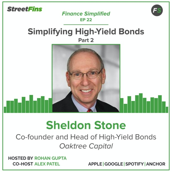EP 22 — Simplifying High-Yield Bonds Part 2 with Sheldon Stone of Oaktree Capital Image