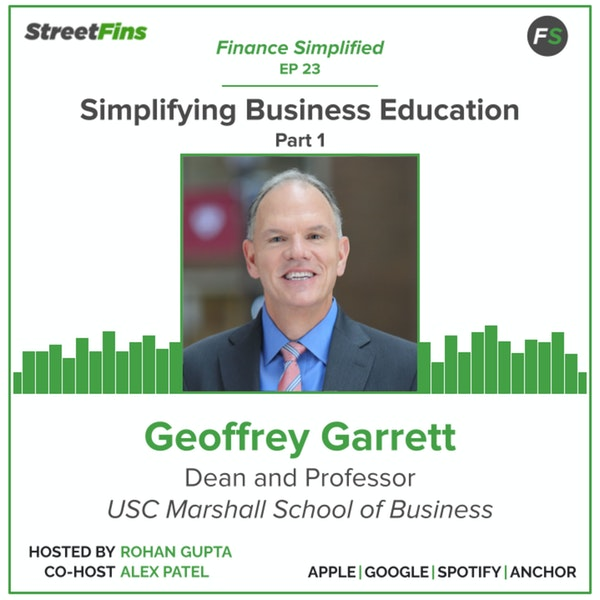 EP 23 — Simplifying Business Education Part 1 with Geoffrey Garrett of the University of Southern California Image