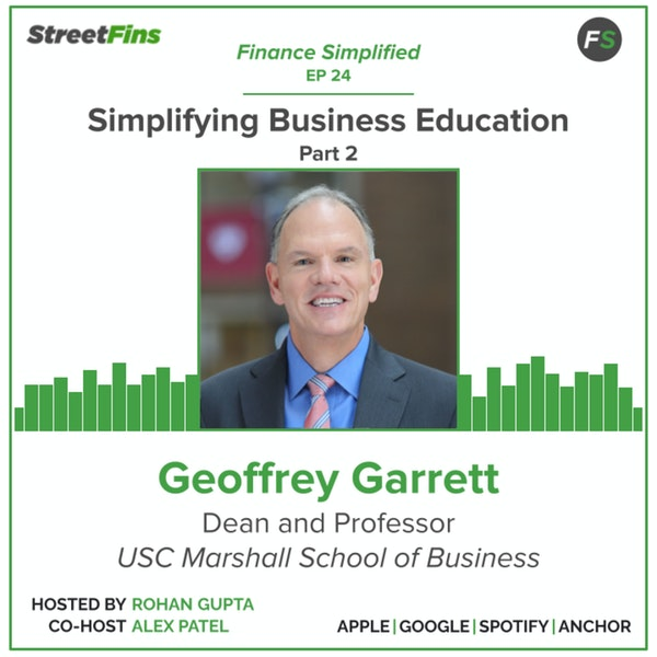 EP 24 — Simplifying Business Education Part 2 with Geoffrey Garrett of the University of Southern California Image