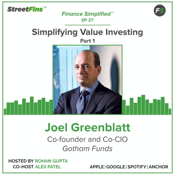 EP 27 — Simplifying Value Investing Part 1 with Joel Greenblatt of Gotham Funds Image