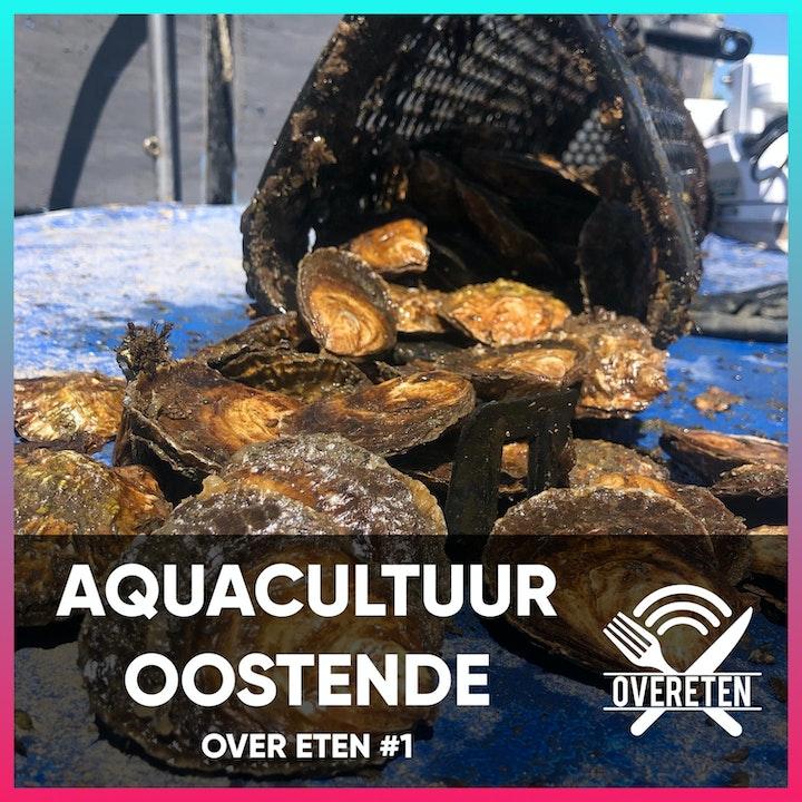 Aquacultuur Oostende - Over eten #1