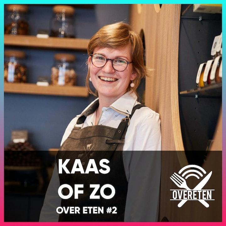 Kaas Of Zo... Over eten #2