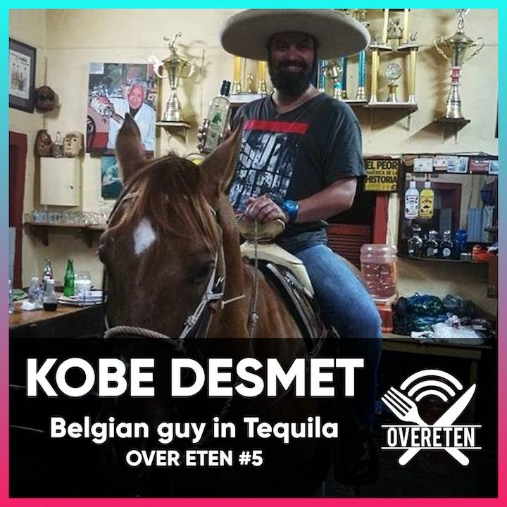 Kobe Desmet. the Belgian Guy in Tequila - Over eten #5