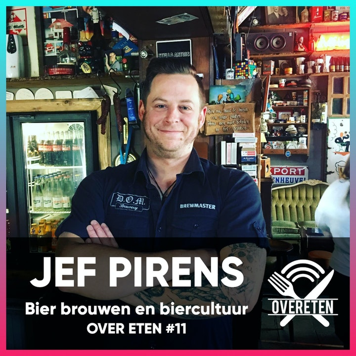 Jef Pirens, bier brouwen en biercultuur - Over eten #11