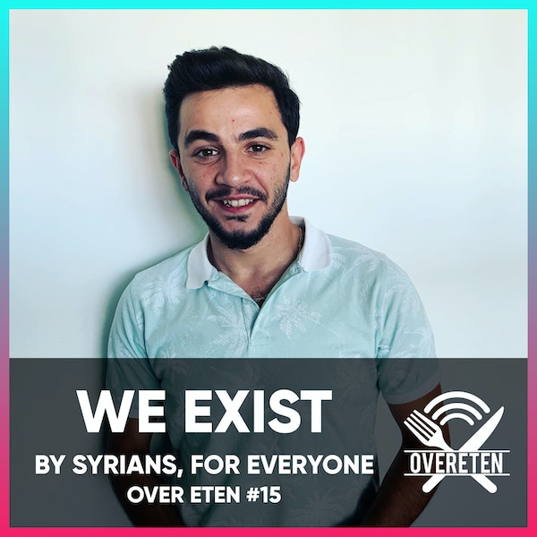 We Exist. By Syrians, For Everyone - Over eten #15 (English Spoken) Image
