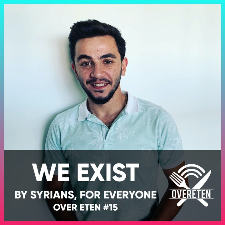 We Exist. By Syrians, For Everyone - Over eten #15 (English Spoken)