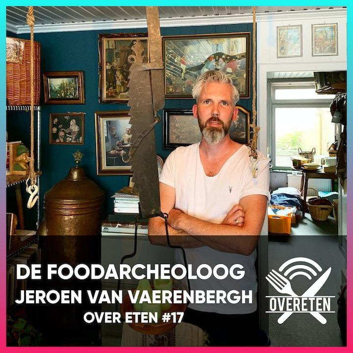 De Foodarcheoloog - Over eten #17