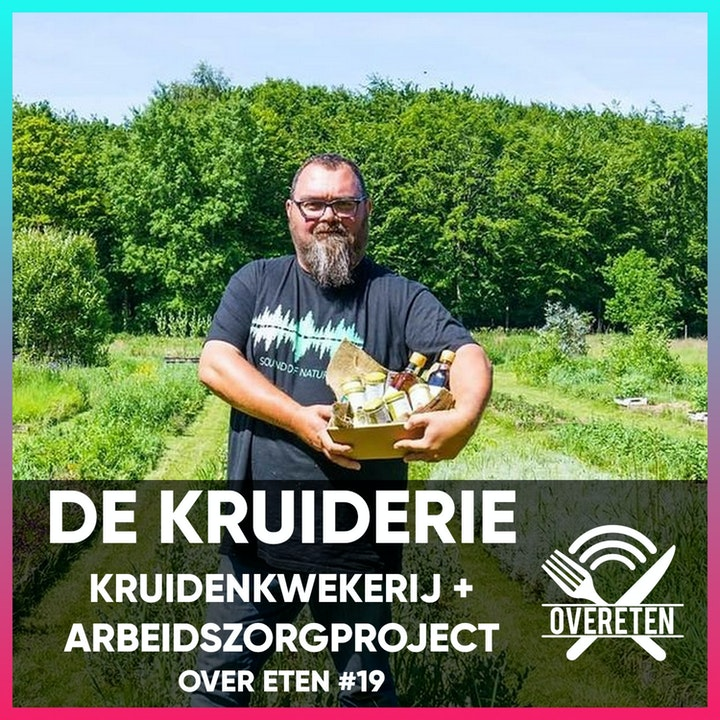 De Kruiderie, kruidenkwekerij en arbeidszorgproject - Over eten #26