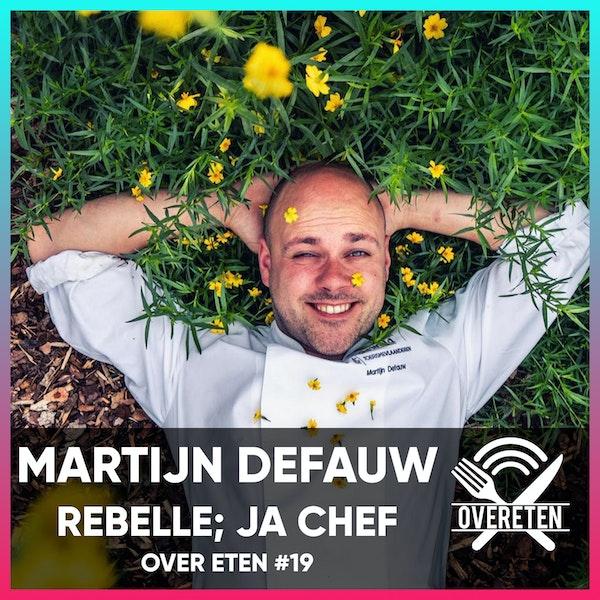 Ja Chef: Martijn Defauw, Rebelle - Over Eten #19 Image