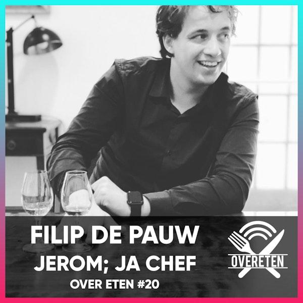 Ja Chef: Filip De Pauw, Jerom - Over Eten #20 Image