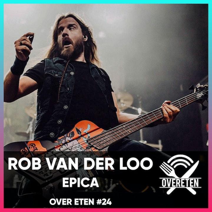 Rob Van Der Loo; Epica - Over eten #24