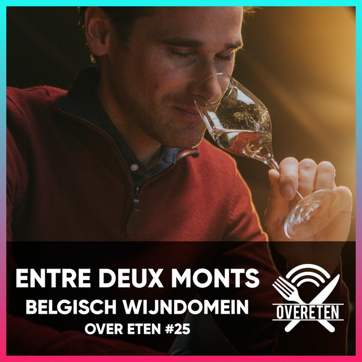 Wijndomein Entre Deux Monts - Over eten #25 (English spoken)