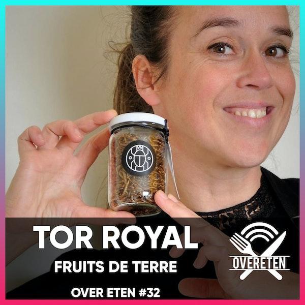 Tor Royal, Fruits De Terre - Over Eten #32