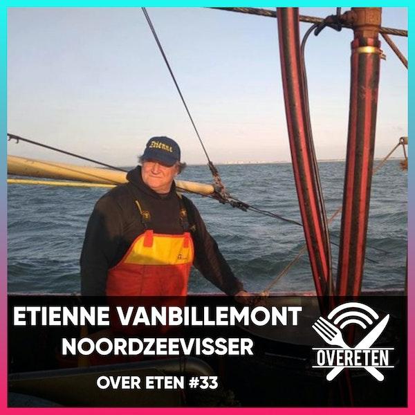 Etienne Vanbillemont, Noordzeevisser - Over eten #33 (West-Vlaams gesproken)