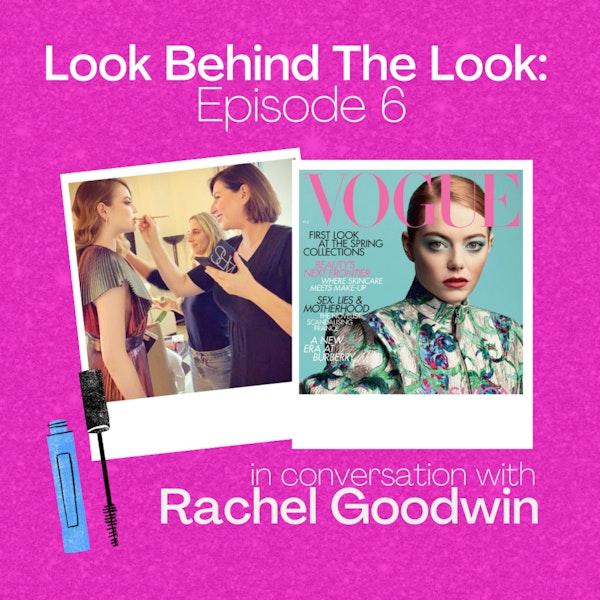 Episode 6: Rachel Goodwin Talks Emma Stone Vogue Cover and Blue Eyeshadow Image