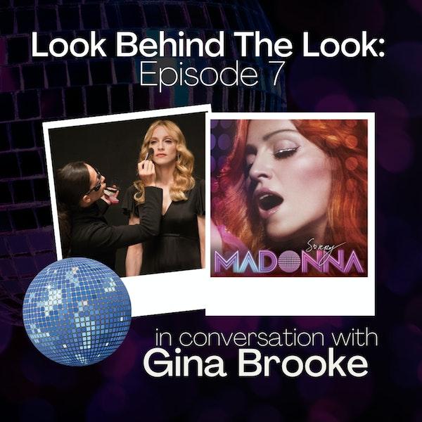 Episode 7: Gina Brooke Talks Madonna, Eyelashes & Manifestation Image