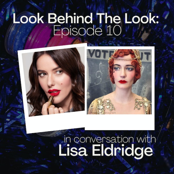 Episode 10: Lisa Eldridge | Eva Green in Dumbo Image