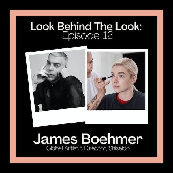 Episode 12: James Boehmer | Shiseido Makeup Global Artistic Director Image