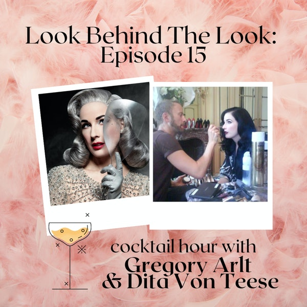 Episode 15: Dita Von Teese & Gregory Arlt