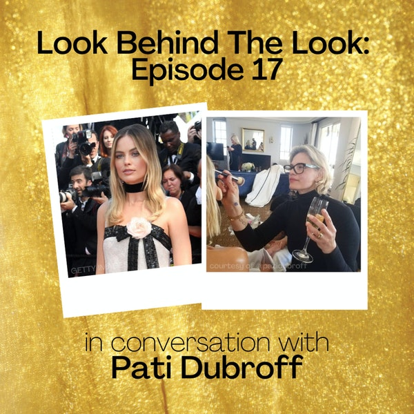 "Episode 17: Pati Dubroff | Margot Robbie ""Once Upon a Time in Hollywood"" Press Tour"