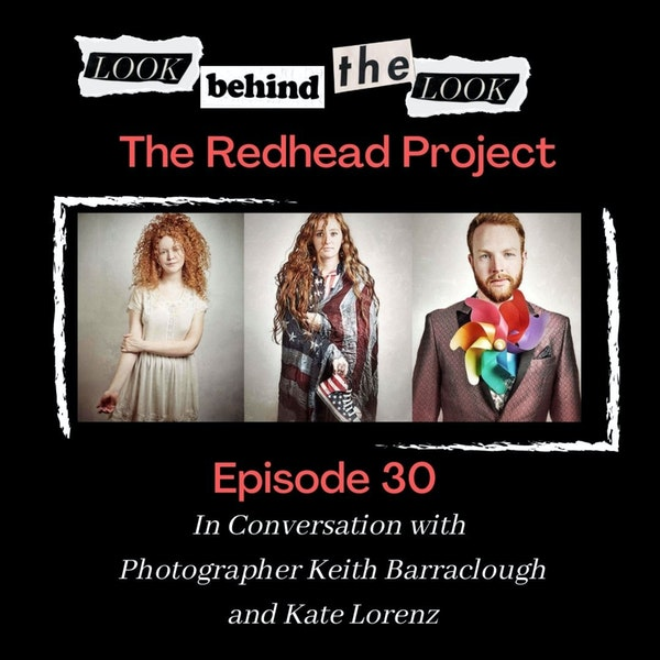 Episode 30: Keith Barraclough & Kate Lorenz | The Redhead Project Image