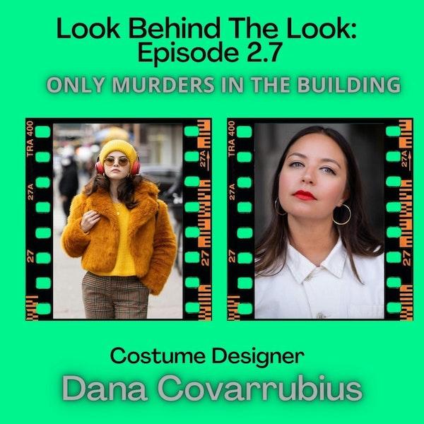 Episode 7 | Season 2: Dana Covarrubius talks Only Murders In The Building!