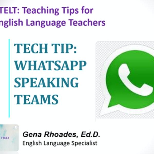 10.0 Tech Tip: Whatsapp Speaking Teams
