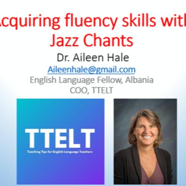 27.0 Acquiring Fluency Skills with Jazz Chants