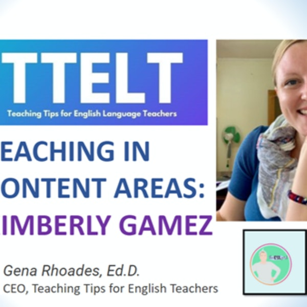 28.0 Teaching English in the Content Areas with Kimeberly Gamez