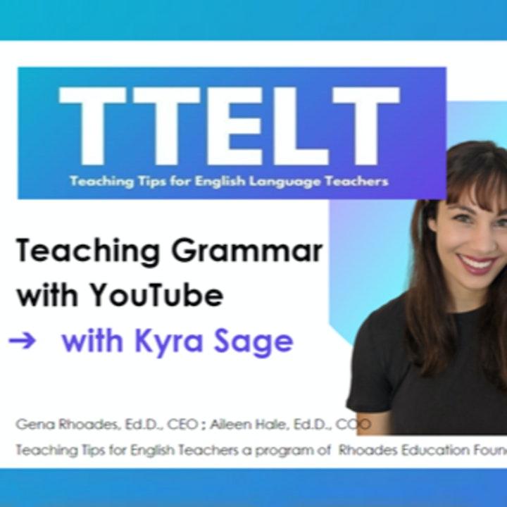 31.0 Teaching Grammar on YouTube with Kyra Sage