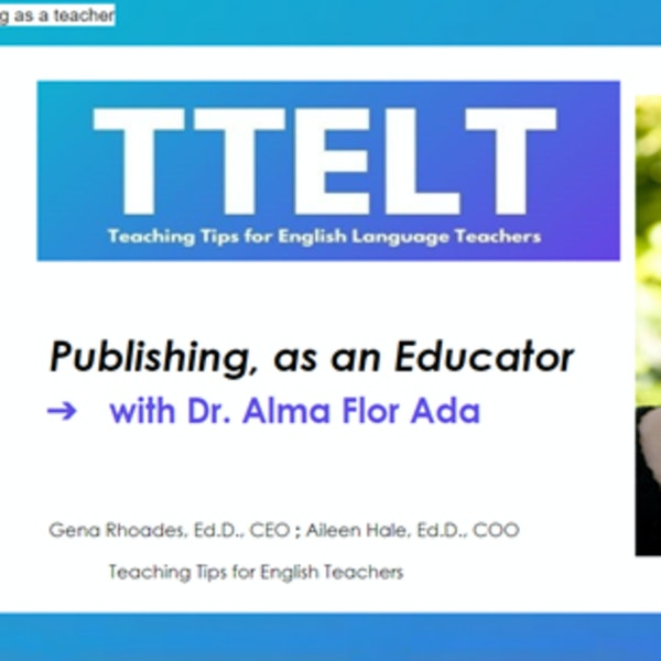 32.0 Publishing, as an Educator with Dr. Alma Flor Ada