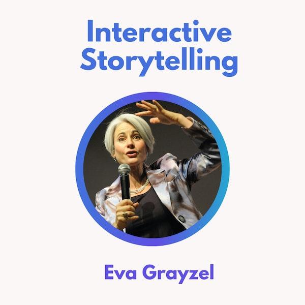 48.0 Interactive Storytelling with Eva Grayzel