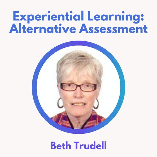 S2 2.0 Alternative Assessment for the Writing Classroom with Beth Trudell