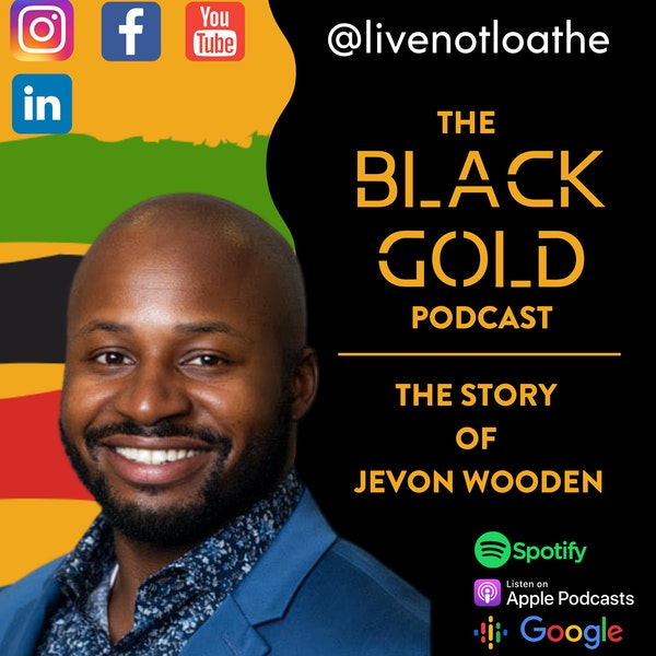 Live Not Loathe— The Story of Jevon Wooden