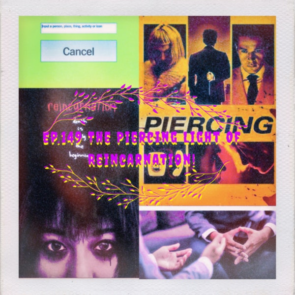 Ep.149 The Piercing Light Of Reincarnation!