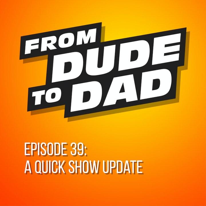 A Quick Show Update
