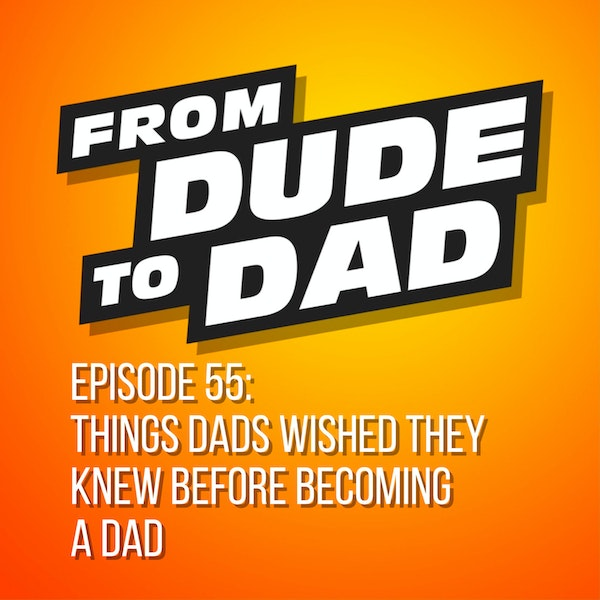 Things Dads Wished They Knew Before Becoming A Dad Image